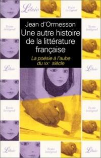 Une autre histoire de la littérature française, tome 8 : La poésie à l'aube du XXe siècle