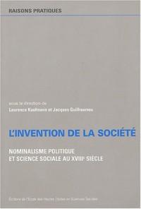 L'invention de la société : Nominalisme politique et sience sociale au XVIIIe siècle