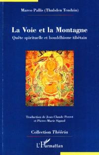 La Voie et la Montagne : Quête spirituelle et bouddhisme tibétain