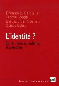 L'identité ? Soi et non-soi, individu et personne