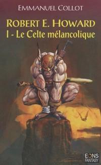 Le celte mélancolique : Tome 1