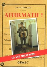Affirmatif ! : La vie militaire