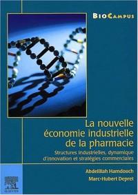 La nouvelle économie industrielle de la pharmacie. : Structures industrielles, dynamique d'innovation et stratégies commerciales