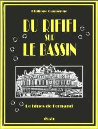 Du Rififi sur le Bassin : Le Blues de Fernand