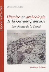 Histoire et archéologie de la Guyane française : Les jésuites de la Comté