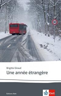 Une année étrangère: Französische Lektüre für das 5. und 6. Lernjahr