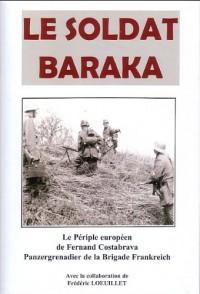 Le soldat baraka. Le périple européen de Fernand Costabrava Panzergrenadier de la Brigade Frankreich.