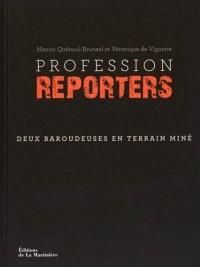 Profession reporters : Deux baroudeuses en terrain miné