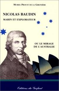 Nicolas Baudin, marin et explorateur ou le mirage de l'Australie