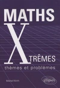 Maths Xtrêmes : Thèmes et problèmes