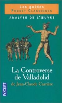 Clés pour : La Controverse de Valladolid de Jean-Claude Carrière