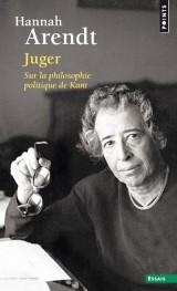Juger - Sur la philosophie politique de Kant [Poche]