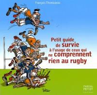 Petit guide de survie à l'usage de ceux qui ne comprennent rien au rugby