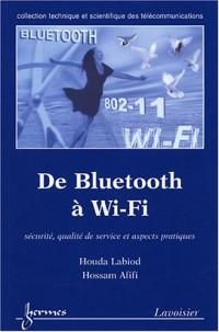 De Bluetooth à Wifi : Sécurité, qualité de service et aspects pratiques