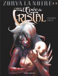 Le Monde de l'Épée de cristal - Tome 03: Zorya la noire 3/3