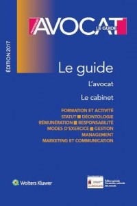 Profession Avocat - Le guide, édition 2017: L'avocat, le cabinet