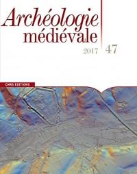 Archéologie médiévale - numéro 47 2017 (47)