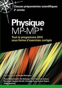 Physique MP-MP*: Tout le programme 2014 sous forme d'exercices corrigés