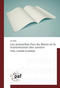 Les proverbes Fon du Bénin et la transmission des savoirs: Texte, contexte et prétexte