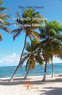 La Famille Hibiscus : Toute une Histoire !