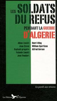 Les soldats du refus pendant la guerre d'Algérie