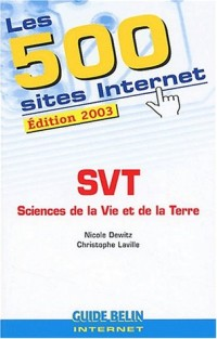 Les 500 sites Internet SVT. Edition 2003