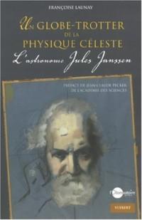 Un globe-trotter de la physique céleste : L'astronome Jules Janssen