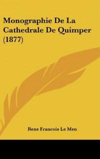 Monographie de La Cathedrale de Quimper (1877)