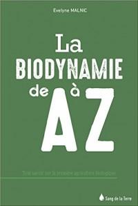 La biodynamie de A à Z - Tout savoir sur la première agriculture biologique