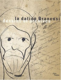 La dation Brancusi : Dessins et archives