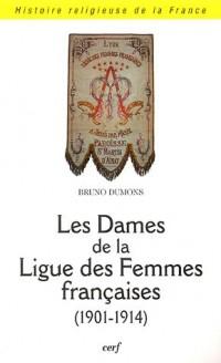 Les Dames de la Ligue des Femmes Françaises (1901-1914)