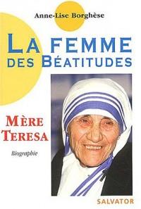 La femme des béatitudes : Mère Teresa