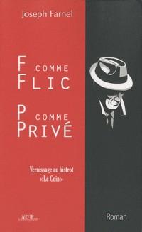 F, comme Flic P, comme Privé : Vernissage au bistrot Le Coin
