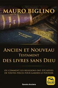 Ancien et Nouveau Testament: Des livres sans Dieu