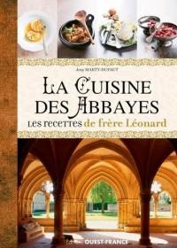 CUISINE DES ABBAYES - LES RECETTES DE FRERE LEONARD