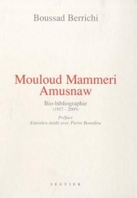Mouloud Mammeri Amusnaw, Bio-Bibliographie (1917-2009)
