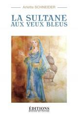 La Sultane aux Yeux Bleus - une Jurassienne a la Cour du Roi du Maroc XIXème Siecle