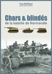 Chars et Blindes de la Bataille de Normandie