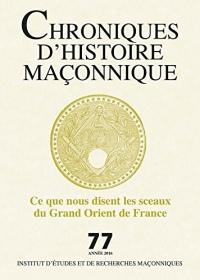 Chroniques d'Histoire Maçonnique n° 77