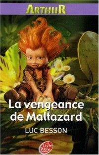 Arthur, Tome 3 : La vengeance de Maltazard