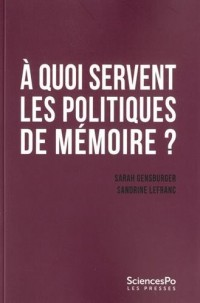 A quoi servent les politiques de mémoire ?