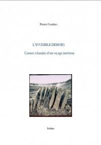 L'invisible dehors : Carnet islandais d'un voyage intérieur