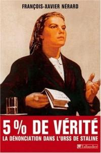 Cinq pour cent de vérité : Dénonciations