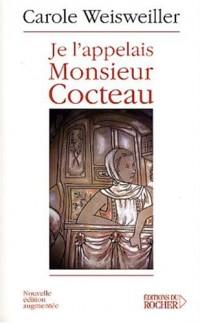 Je l'appelais Monsieur Cocteau ou la Petite Fille aux deux mains gauches