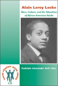 Alain Leroy Locke: Race, Culture, and the Education of African Americans