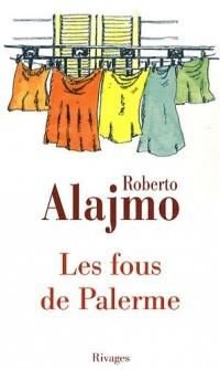 Les fous de Palerme : Histoires courtes excentriques et illustrées