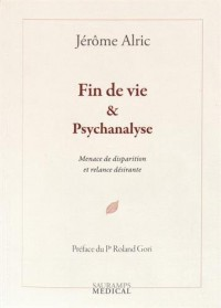 Fin de vie & Psychanalyse : Menace de disparition et relance désirante