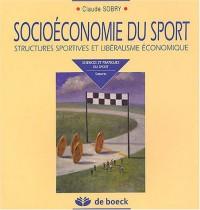 Socioéconomie du sport : Structures sportives et libéralisme économique