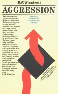 Aggression. Versagen der Umwelt und antisoziale Tendenz (Livre en allemand)