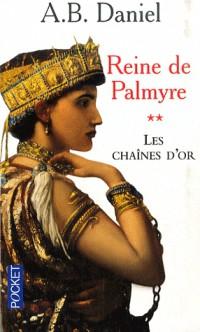 Reine de Palmyre, Tome 2 : Les chaînes d'or